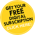Get your FREE digital subscription click here